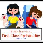 First Class for Families…If Only