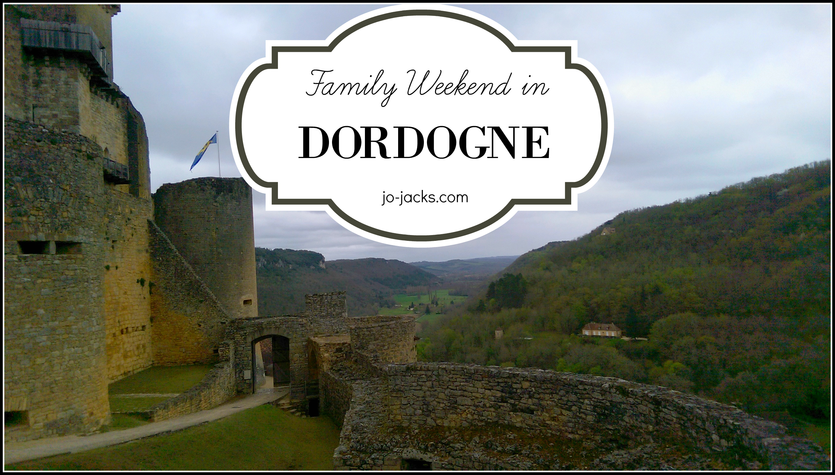 Dordogne Family Weekend