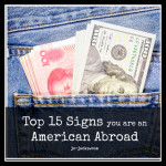 Top 15 Signs You're An American Abroad