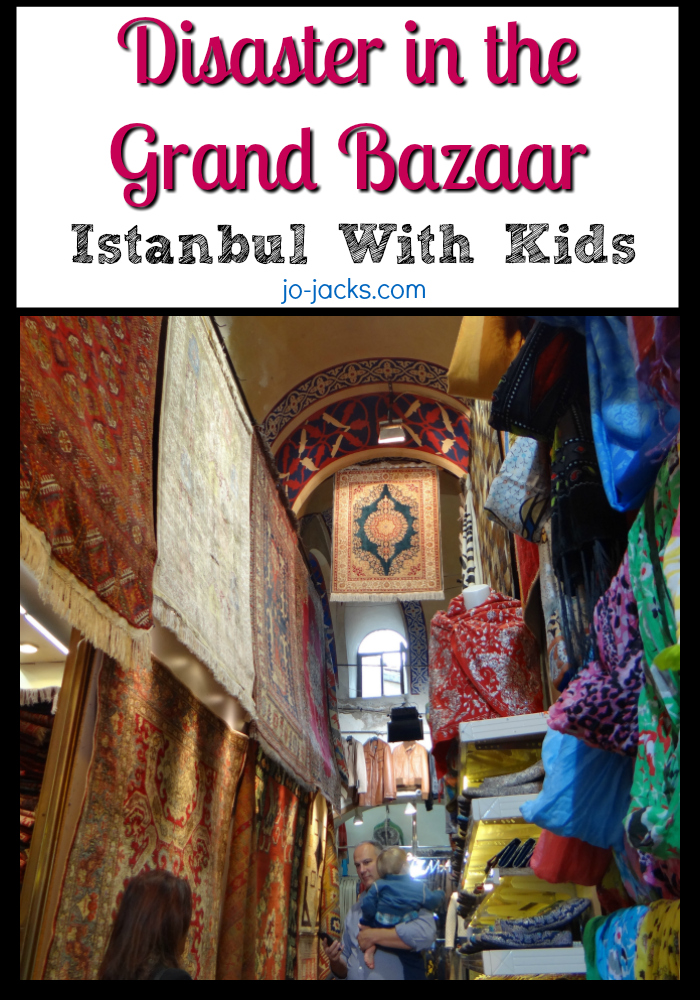 Disaster in the Grand Bazaar - Istanbul with Kids